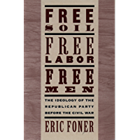 Free Soil, Free Labor, Free Men: The Ideology of the Republican Party before the Civil War