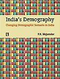 India's Demography: Changing Demographic Scenario in India