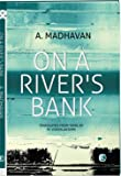On a River's Bank: A Novel
