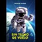 SIN TECHO DE VUELO (Spanish Edition)