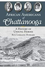 African Americans of Chattanooga: A History of Unsung Heroes (American Heritage) Paperback