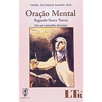 Oração Mental. Segundo Santa Teresa