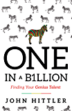 One In A B1llion: Finding Your Genius Talent