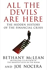 All The Devils Are Here: Unmasking the Men Who Bankrupted the World Kindle Edition