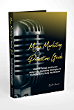 Music Marketing Promotions Guide: Over 21 Tested and Proven Hollywood Marketing Strategies to Promote Every Song You Release (English Edition)