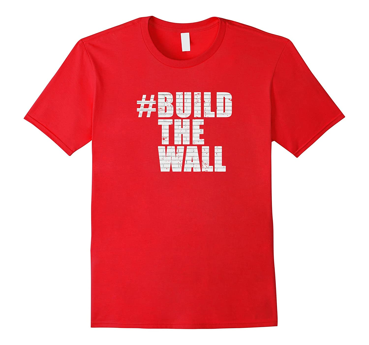 #BuildTheWall Funny Hashtag Build The Wall Trump T-shirt-FL