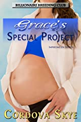 Grace's Special Project: Impregnation Erotica (Billionaire Breeding Club Book 1) Kindle Edition