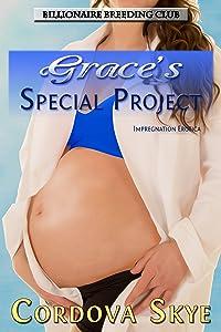 Grace's Special Project: Impregnation Erotica (Billionaire Breeding Club Book 1)