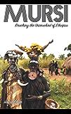 Mursi: Reaching the Unreached of Ethiopia