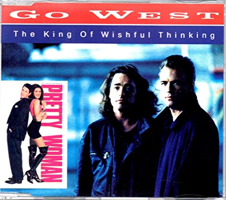 GO WEST - Soundtrack : Pretty Woman The king of wishful thinking 4-Track jewel case 1) The king of wishful thinking 2) The ki