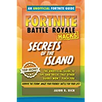Fortnite Battle Royale Hacks: Secrets of the Island: An Unofficial Guide to Tips and Tricks That Other Guides Won't Teach You