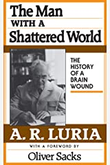 The Man with a Shattered World: The History of a Brain Wound Kindle Edition