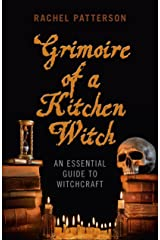 Grimoire of a Kitchen Witch: An Essential Guide to Witchcraft Kindle Edition