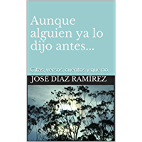 Aunque alguien ya lo dijo antes...: Citas, versos, cuentos y qué no. (Spanish Edition)