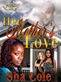Her Mother's  love (HER MOTHER'S LOVE Book 1)