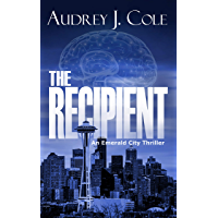 The Recipient (Emerald City Thriller Book 1)