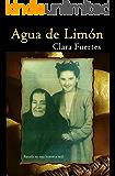 Agua de Limón: Basada en una historia real (Spanish Edition)