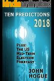 Ten Predictions 2018: Plus the US Midterm Election Forecast