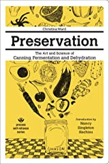 Preservation: The Art and Science of Canning, Fermentation and Dehydration (Process Self-reliance Series) Kindle Edition