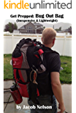 Bug Out Bag: Get Prepped: Inexpensive and Lightweight