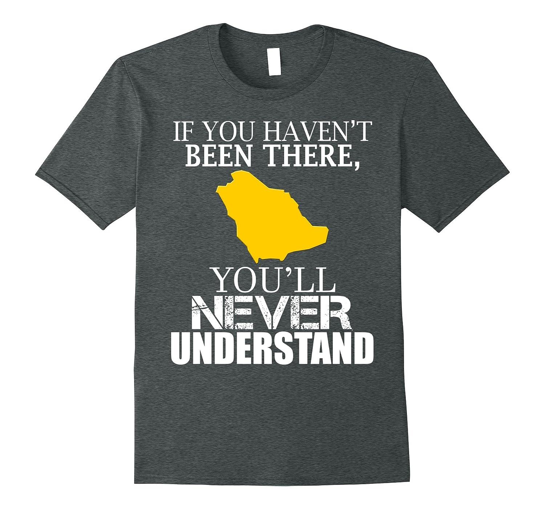 Saudi Arabia you'll never understand Shirt-CL