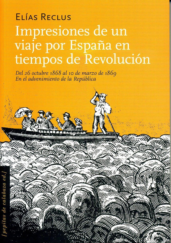 Impresiones de un viaje por España en tiempos de Revolución: Del ...