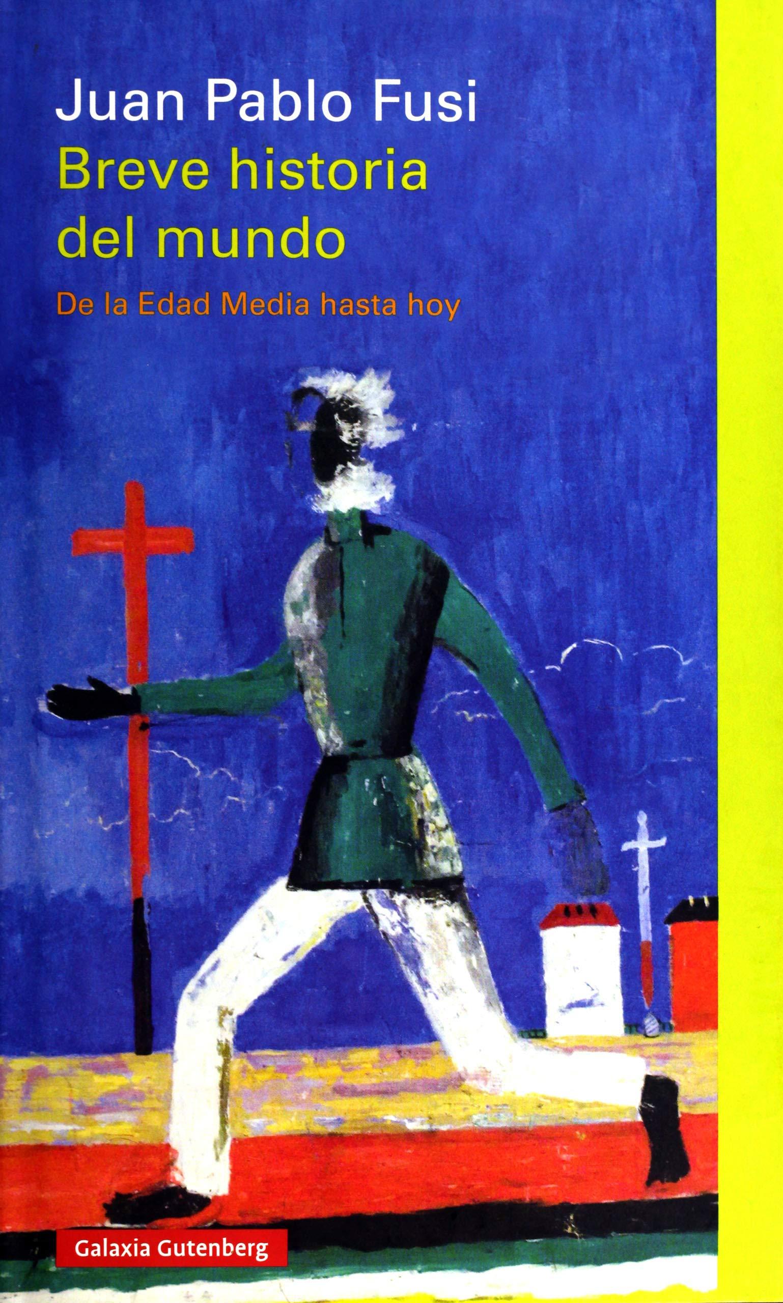 Breve historia del mundo: De la Edad Media hasta hoy: Amazon.es: Fusi, Juan Pablo: Libros