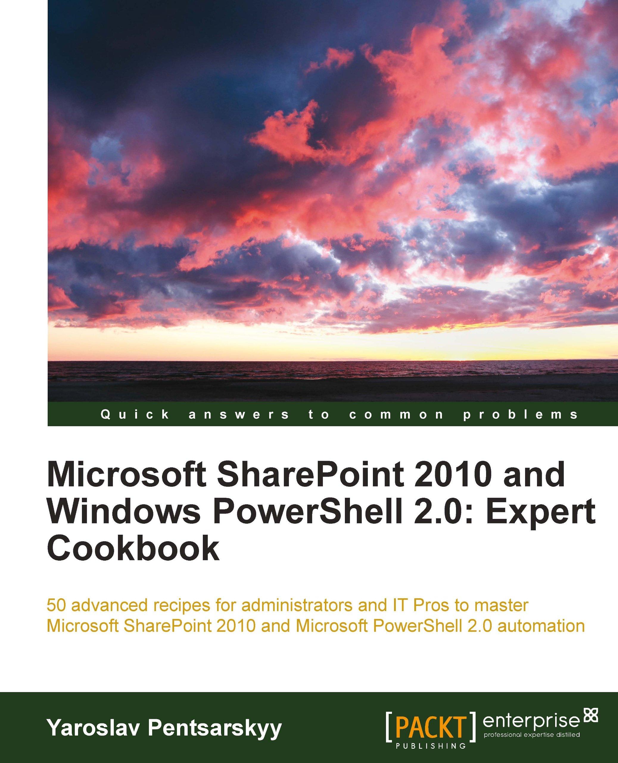 Microsoft SharePoint 2010 And Windows PowerShell 2.0  Expert Cookbook  English Edition