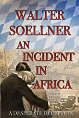 An Incident in Africa: A Deadly Deception Kindle Edition