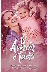 Coletânea de contos: O Amor é Tudo eBook Kindle