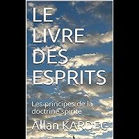 LE LIVRE DES ESPRITS: Les principes de la doctrine spirite