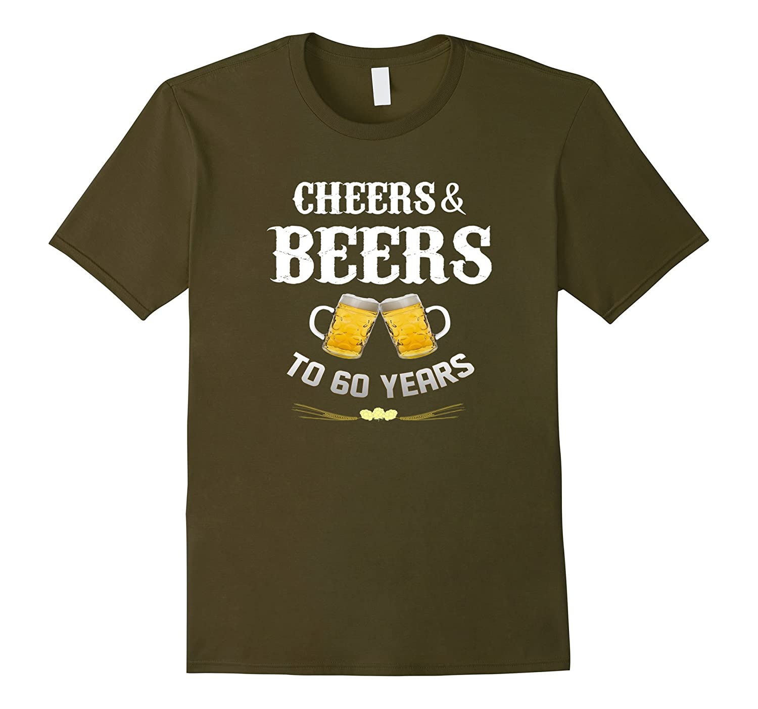 Cheers and Beers To 60 Years Shirt-Funny Birthday Gift-RT