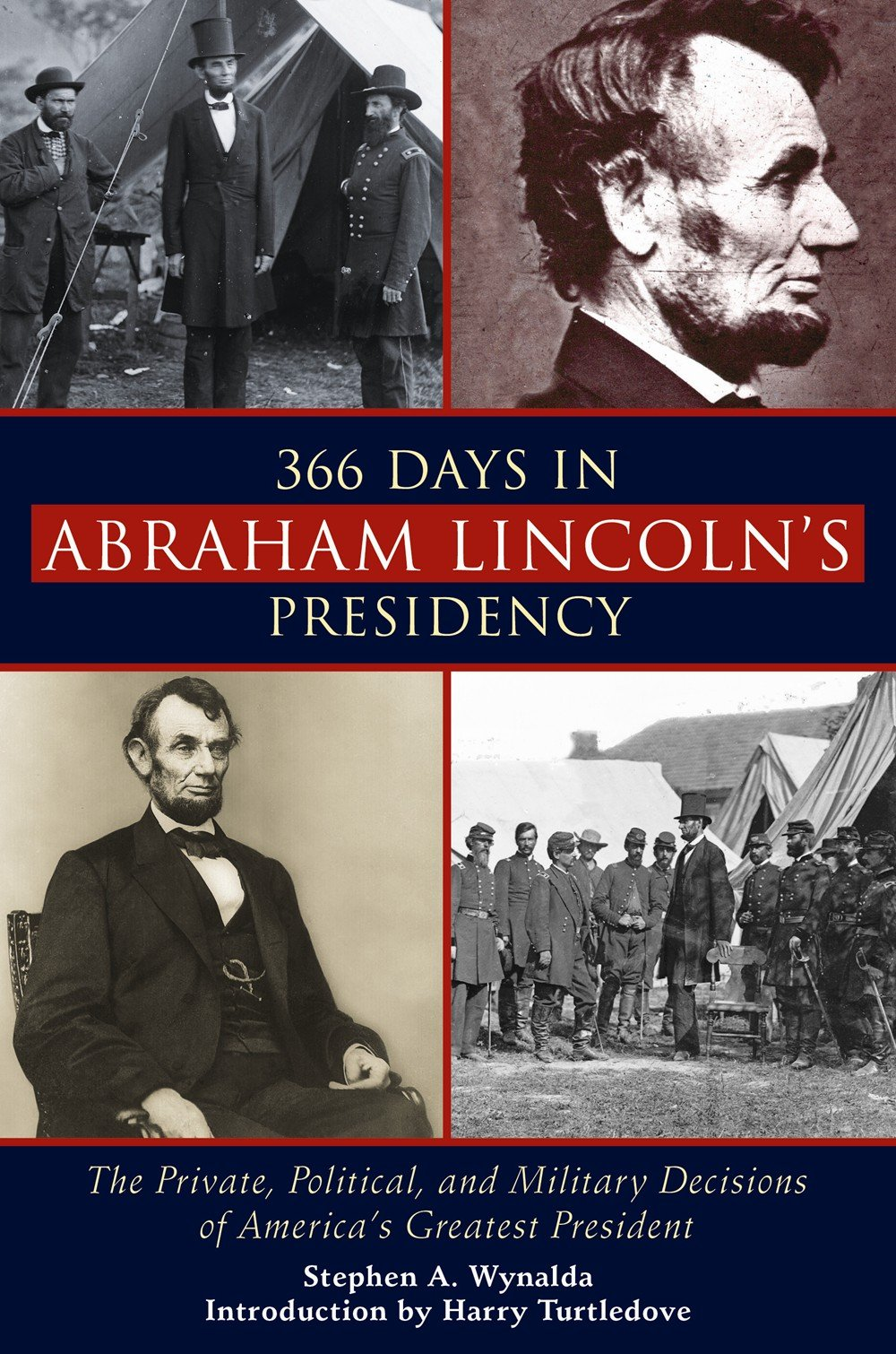 Read Online 366 Days in Abraham Lincoln's Presidency: The Private, Political, and Military Decisions of America's Greatest President Text fb2 book