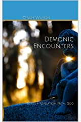 Demonic Encounters: Series 4 Revelation from God (Series Revelation from God) Kindle Edition