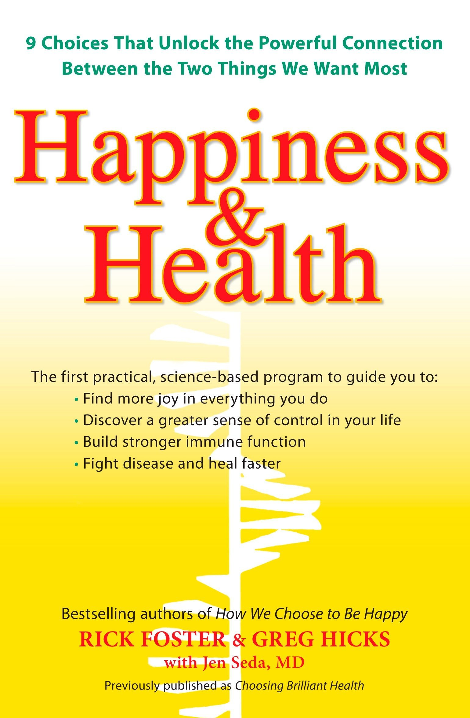 Read Online Happiness & Health: 9 Choices That Unlock the Powerful Connection Between the TwoThings We Want Most PDF
