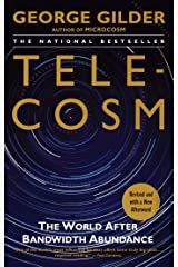 Telecosm: How Infinite Bandwidth Will Revolutionize Our World Kindle Edition