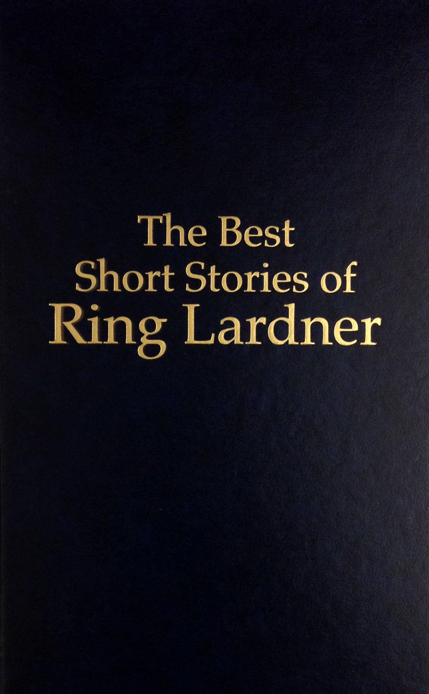 Best Short Stories Of Ring Lardner Ring Lardner 9780891900733