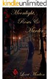 Moonlight, Roses & Murder (A Steamy Suspense Fantasy Series Book 1)