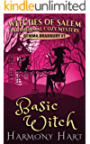 Basic Witch: Witches of Salem (Gemma Bradbury Paranormal Cozy Mystery Book 1)