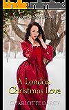 A London Christmas Love: Sweet Regency Romance