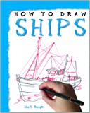 How to Draw Ships (How to Draw (Powerkids Press) (Paper))