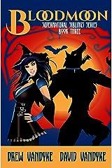 BloodMoon: A Quirky, Snarky Urban Fantasy (Supernatural Siblings Series Book 3) Kindle Edition