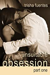 Unsuitable Obsession - Part One (The Obsession Series Book 1) Kindle Edition