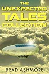 The Unexpected Tales Collection Kindle Edition