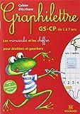Cahier d'écriture Graphilettre GS-CP de 5 à 7 ans : Les minuscules et les chiffres pour droitiers et gauchers