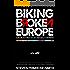 Biking Broken Europe: 6,000 Miles through an Unstable Continent