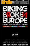 Biking Broken Europe: 6,000 Miles through an Unstable Continent (English Edition)