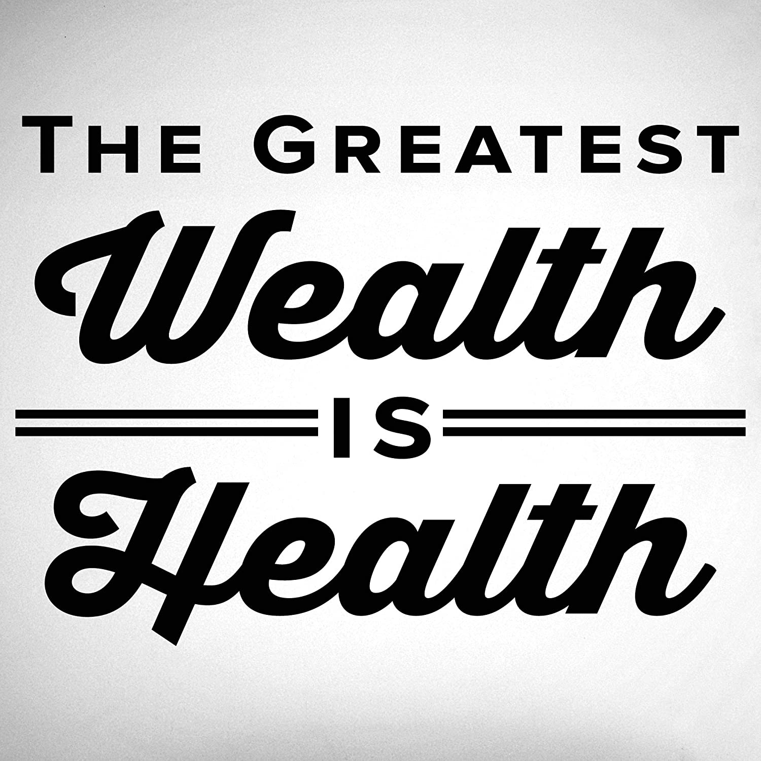 The Greatest Wealth Is Health. - 0310 - Home Decor - Wall Decor - Chiropractic - Health - Wellness - Doctor