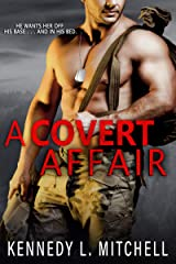 A Covert Affair: A Navy SEAL Romantic Suspense Kindle Edition