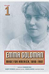 Emma Goldman, Vol. 1: A Documentary History of the American Years, Volume 1: Made for America, 1890-1901 Kindle Edition
